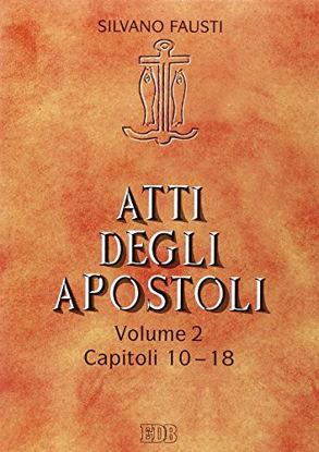 Immagine di ATTI DEGLI APOSTOLI (VOL.2 CAP 10-18) - S. FAUSTI - VOLUME 2
