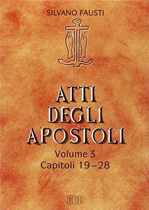 Immagine di ATTI DEGLI APOSTOLI - VOLUME 3 - CAPITOLI 19 - 28