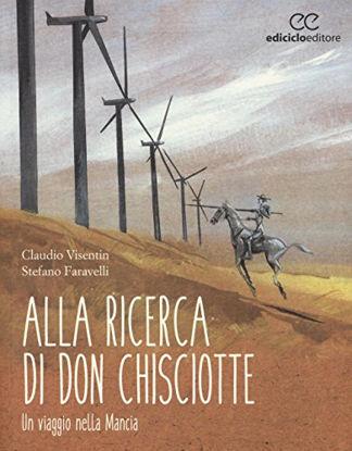 Immagine di ALLA RICERCA DI DON CHISCIOTTE. UN VIAGGIO NELLA MANCIA