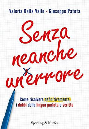 Immagine di SENZA NEANCHE UN ERRORE. COME RISOLVERE DEFINITIVAMENTE I DUBBI DELLA LINGUA PARLATA E SCRITTA