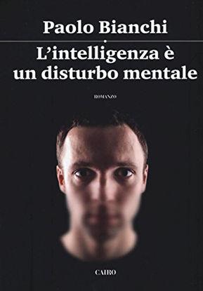 Immagine di INTELLIGENZA E` UN DISTURBO MENTALE (L`)