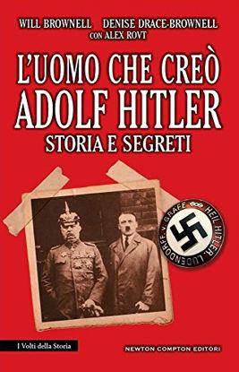 Immagine di UOMO CHE CREO` ADOLF HITLER. STORIA E SEGRETI (L`)