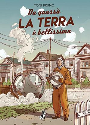 Immagine di DA QUASSU` LA TERRA E` BELLISSIMA