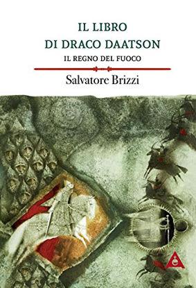 Immagine di LIBRO DI DRACO DAATSON (IL) IL REGNO DEL FUOCO - PARTE SECONDA