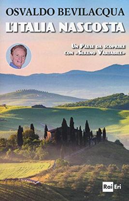 Immagine di ITALIA NASCOSTA.PAESE DA SCOPRIRE CON SERENO VARIABILE (UN)