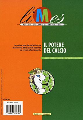 Immagine di LIMES. RIVISTA ITALIANA DI GEOPOLITICA (2016). VOL. 5: IL POTERE DEL CALCIO. - VOLUME 5