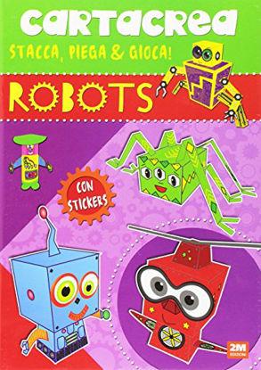 Immagine di ROBOTS. CARTACREA. STACCA, PIEGA E GIOCA! CON ADESIVI