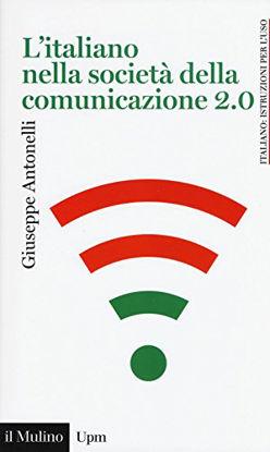 Immagine di ITALIANO NELLA SOCIETA` DELLA COMUNICAZIONE 2.0 (L`)