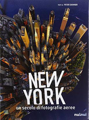 Immagine di NEW YORK. UN SECOLO DI FOTOGRAFIE AEREE