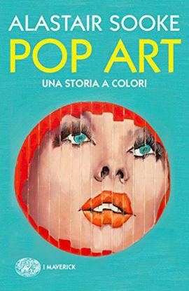 Immagine di POP ART. UNA STORIA A COLORI