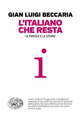 Immagine di ITALIANO CHE RESTA. LE PAROLE E LE STORIE (L`)