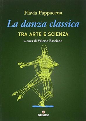 Immagine di DANZA CLASSICA TRA ARTE E SCIENZA (LA)