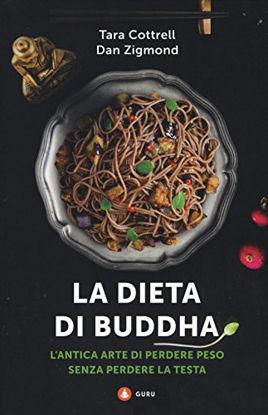 Immagine di DIETA DI BUDDHA. L`ANTICA ARTE DI PERDERE PESO SENZA PERDERE LA TESTA (LA)