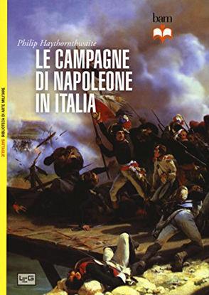 Immagine di CAMPAGNE DI NAPOLEONE IN ITALIA (LE)