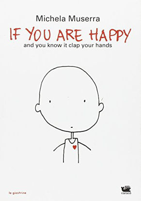 Immagine di IF YOU ARE HAPPY AND YOU KNOW IT CLAP YOUR HANDS. EDIZ. ITALIANA E INGLESE