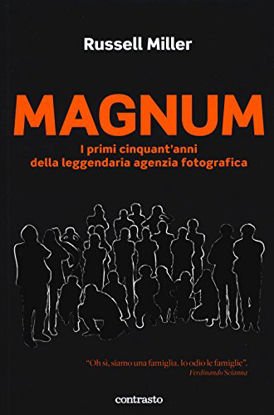 Immagine di MAGNUM. I PRIMI CINQUANT`ANNI DELLA LEGGENDARIA AGENZIA FOTOGRAFICA