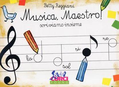 Immagine di MUSICA MAESTRO! SCRIVIAMO INSIEME - VOLUME 1