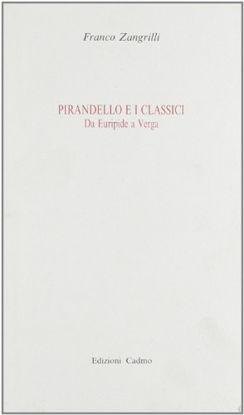 Immagine di PIRANDELLO E I CLASSICI. DA EURIPIDE A VERGA