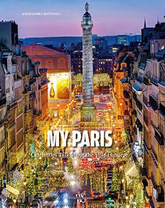 Immagine di MY PARIS. CELEBRI PARIGINI PARLANO DELLA VILLE LUMIERE