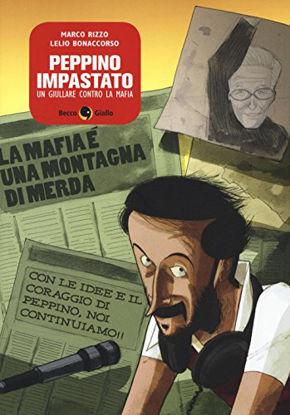 Immagine di PEPPINO IMPASTATO, UN GIULLARE CONTRO LA MAFIA