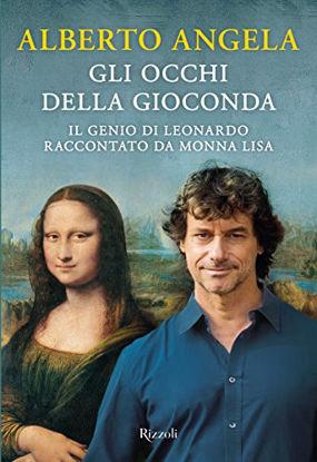 Immagine di OCCHI DELLA GIOCONDA. IL GENIO DI LEONARDO RACCONTATO DA MONNA LISA (GLI)