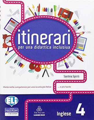Immagine di ITINERARI PER UNA DIDATTICA INCLUSIVA 4 - INGLESE - VOLUME 4