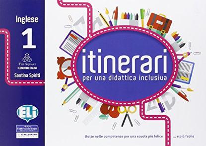 Immagine di ITINERARI PER UNA DIDATTICA INCLUSIVA 1 - INGLESE - VOLUME 1