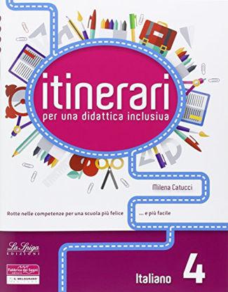 Immagine di ITINERARI PER UNA DIDATTICA INCLUSIVA 4 - ITALIANO - VOLUME 4