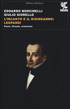 Immagine di INCANTO E IL DISINGANNO: LEOPARDI (L`)