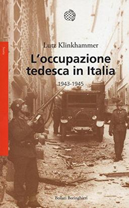 Immagine di OCCUPAZIONE TEDESCA IN ITALIA. 1943-1945 (L`)