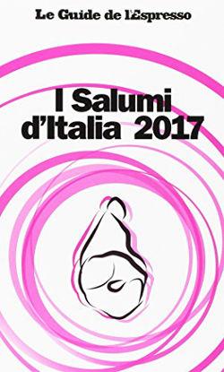Immagine di SALUMI D`ITALIA 2017. EDIZ. ILLUSTRATA (I)