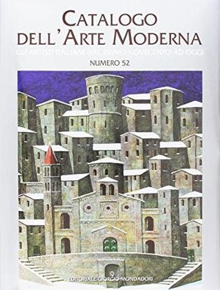 Immagine di CATALOGO DELL`ARTE MODERNA. VOL. 52: GLI ARTISTI ITALIANI DAL PRIMO NOVECENTO AD OGGI - VOLUME 52