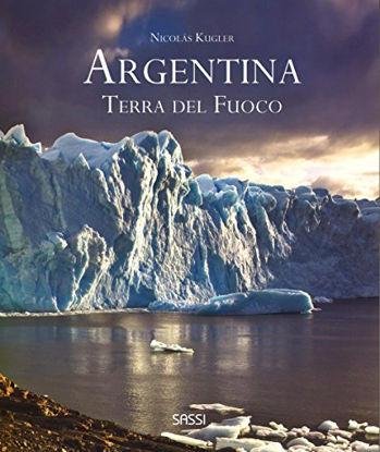 Immagine di AGENTINA. TERRA DEL FUOCO. EDIZ. ILLUSTRATA
