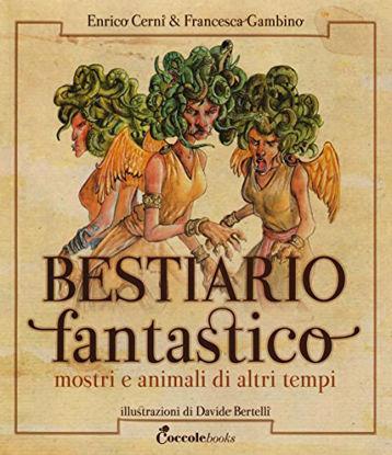 Immagine di BESTIARIO FANTASTICO. MOSTRI E ANIMALI DI ALTRI TEMPI