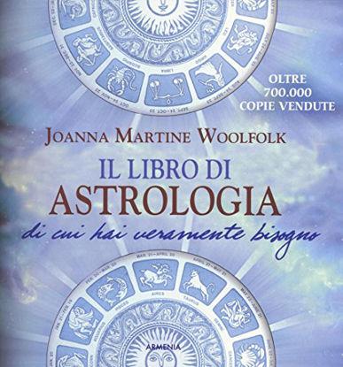 Immagine di LIBRO DI ASTROLOGIA DI CUI HAI VERAMENTE BISOGNO (IL)