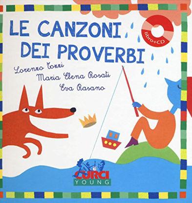 Immagine di CANZONI DEI PROVERBI. EDIZ. A COLORI. CON CD AUDIO (LE)