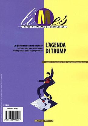 Immagine di LIMES. RIVISTA ITALIANA DI GEOPOLITICA (2016). VOL. 11: L` AGENDA DI TRUMP - VOLUME 11