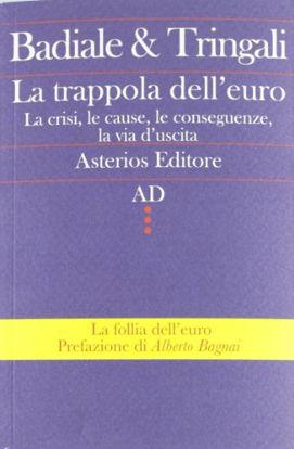 Immagine di TRAPPOLA DELL`EURO. LA CRISI, LE CAUSE, LE CONSEGUENZE,
