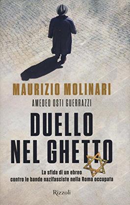 Immagine di DUELLO NEL GHETTO. LA SFIDA DI UN EBREO CONTRO LE BANDE NAZIFASCISTE NELLA ROMA OCCUPATA