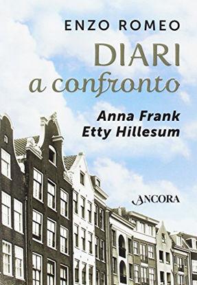Immagine di DIARI A CONFRONTO. ANNA FRANK, ETTY HILLESUM