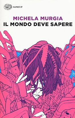 Immagine di MONDO DEVE SAPERE. ROMANZO TRAGICOMICO DI UNA TELEFONISTA PRECARIA (IL)