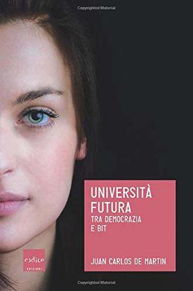 Immagine di UNIVERSITA` FUTURA. TRA DEMOCRAZIA E BIT