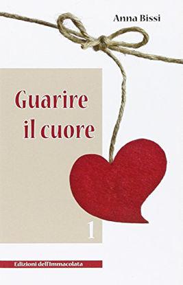 Immagine di GUARIRE IL CUORE 1