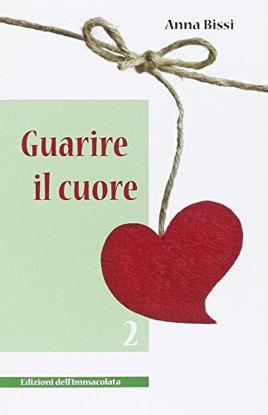Immagine di GUARIRE IL CUORE - VOLUME 2
