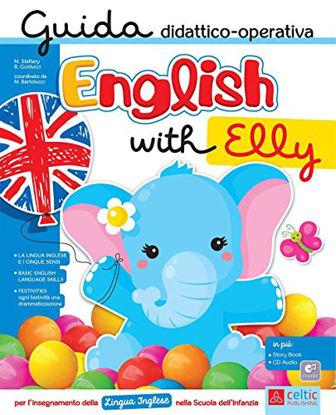 Immagine di ENGLISH WITH ELLY. GUIDA DIDATTICO OPERATIVA