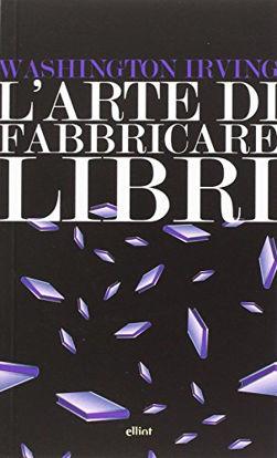 Immagine di ARTE DI FABBRICARE I LIBRI (L`)
