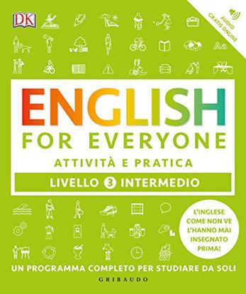 Immagine di ENGLISH FOR EVERYONE. LIVELLO 3° INTERMEDIO. ATTIVITA` E PRATICA