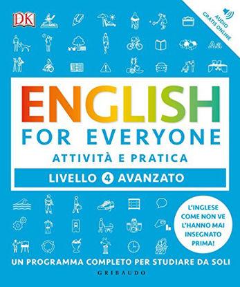 Immagine di ENGLISH FOR EVERYONE. LIVELLO 4° AVANZATO. ATTIVITA` E PRATICA