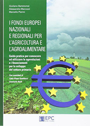 Immagine di FONDI EUROPEI NAZIONALI E REGIONALI PER L`AGRICOLTURA E L`AGROALIMENTARE