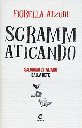 Immagine di SGRAMMATICANDO. SALVIAMO L`ITALIANO DALLA RETE